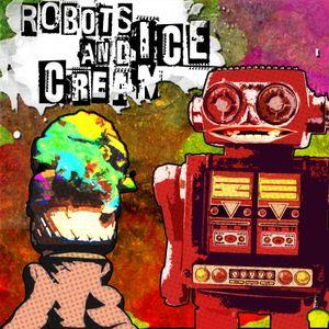 Robots and Ice Cream