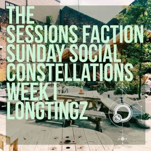 The Sessions Faction Sunday Social Week I - Longtingz