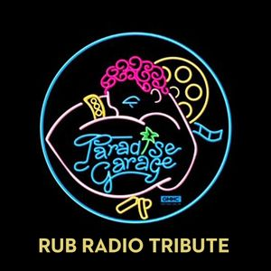 Rub Radio - Paradise Garage Tribute