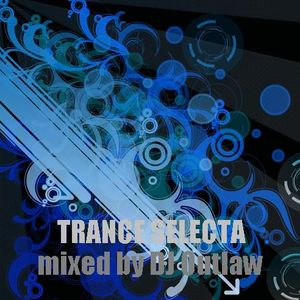 TRANCE SELECTA mixed by DJ Outlaw