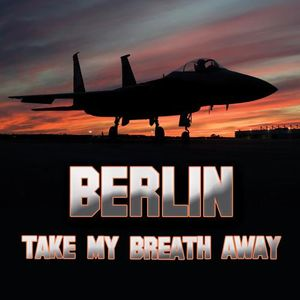 Berlin - Take My Breath Away DAVOR_MEDVED_BREATH_AWAY_VERSION_2014_MP3_