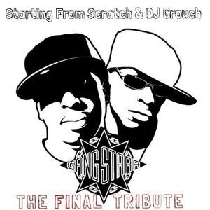 DJ STARTING FROM SCRATCH & DJ GROUCH present GANG STARR: THE FINAL TRIBUTE