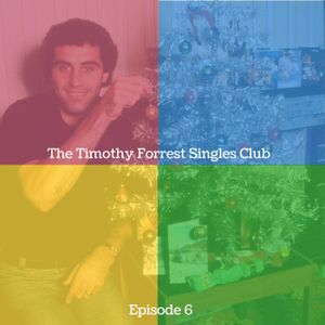 The Timothy Forrest Singles Club: Episode 6