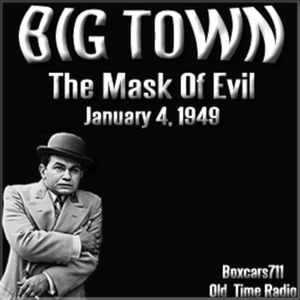 Big Town - The Mask Of Evil (01-04-49)l