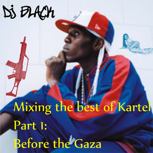 DJ Black – Mixing The Best of Kartel Part 1: Before the Gaza