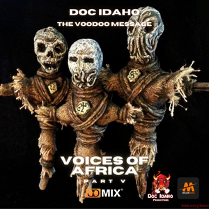 Doc Idaho - Voices of Africa Part.V | The Voodoo Message