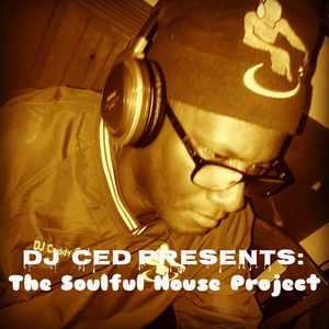 DJ CED PRESENTS THE SOULFUL HOUSE PROJECT 10-17-2015