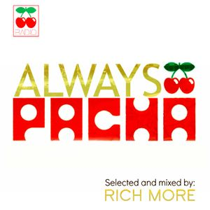 RICH MORE: ALWAYS PACHA vol.8