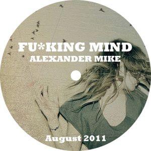 Alexander Mike - Fucking Mind