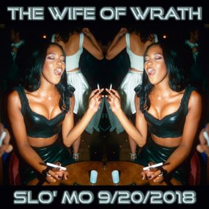 The Wife of Wrath @ Slo' Mo 9/20/2018