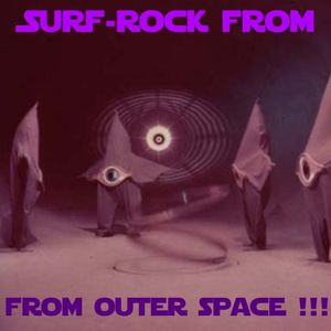 SURF-ROCK FROM OUTER SPACE!