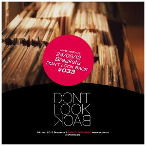 Breaksta - Don't Look Back Mix - June 2012