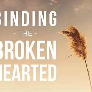 Binding the Broken Hearted Part 2, 6/12/2016