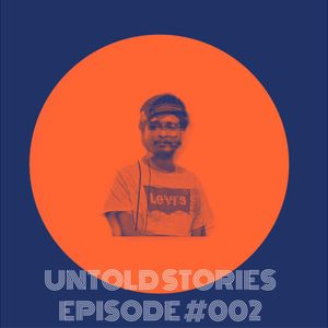 Untold Stories Episode #002
