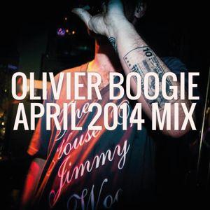 Olivier Boogie - April 2014 Mix