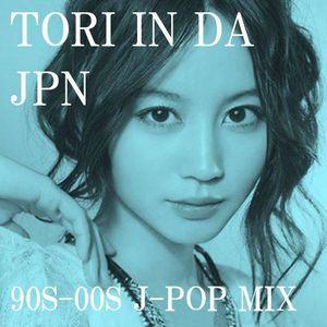 TORI IN DA JPN     90'S~00'S J-POP MIX Jポップミックス