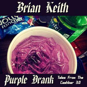 Brian Keith - Purple Drank
