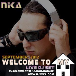 WELCOME TO MY HOUSE (LIVE DJ SET) DJ NIKA (SEPTEMBER, 2012)