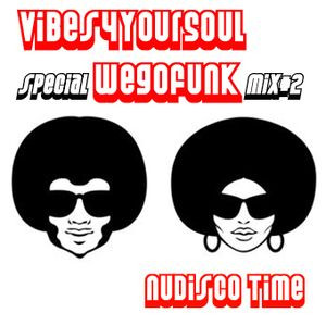 VIBES4YOURSOUL special WEGOFUNK mix#2 - NuDisco Time