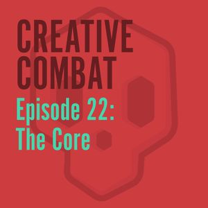 22 - The Core (The greater good.)