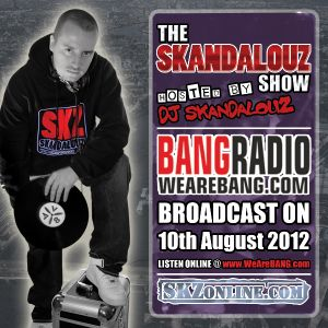 The Skandalouz Show - 2012 August 10th - BANG Radio 103.6FM