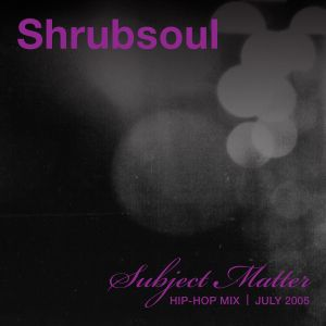 Subject Matter // Hip-Hop MIX 2005