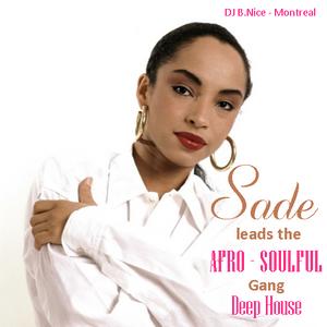 DJ B.Nice - Montreal - Deep, Tribal & Sexy 161 (*I Love You SADE and the AFRO - SOULFUL Gang !!*)