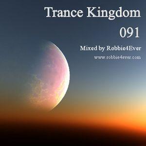 Robbie4Ever - Trance Kingdom 091