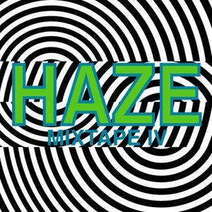 HAZE - Mixtape IV