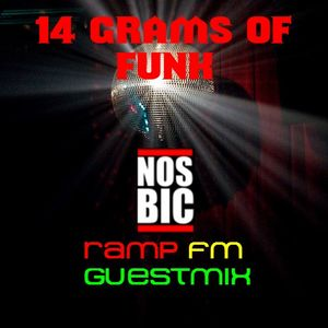 14 Grams of Funk - Nosbic - RAMP FM Guestmix