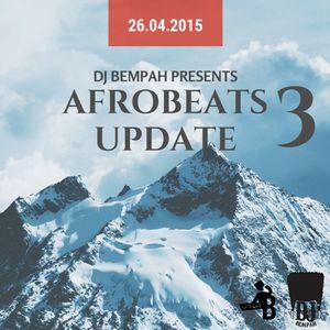@DJ_Bempah - #AfrobeatsUpdate3