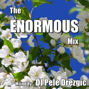 The ENORMOUS Mix