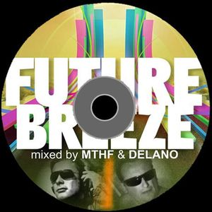 Delano & MTHF - Future Breeze mix Compilation 12/2009
