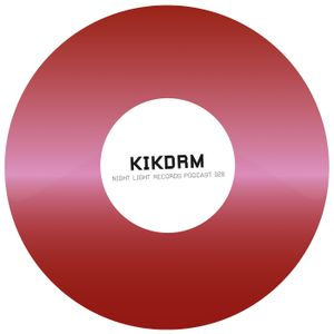 KIKDRM - Night Light Records Podcast 028