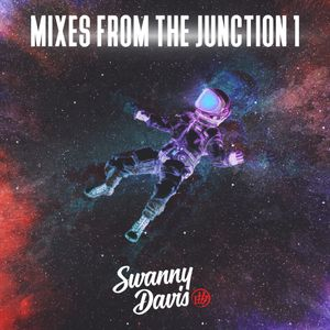 Swanny Davis : Mixes from the Junction