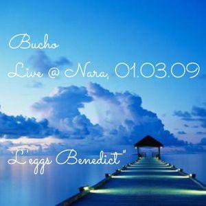"""Bucho - Live @ Nara 01.03.09 - """"L'eggs Benedict"""""""