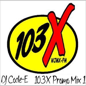 DJ Code-E - 103X Promo Mix 1