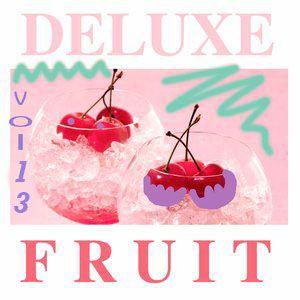 Deluxe Fruit vol.13