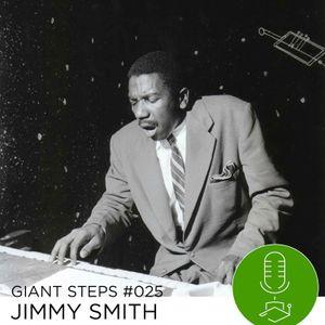 Giant Steps #025: Jimmy Smith
