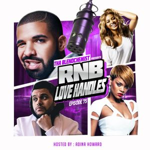 R&B Love Handles Episode #75 (New R&B) Hosted By : Adina Howard