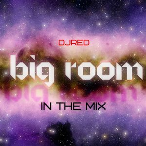 DJ RED BigRoom In The Mix