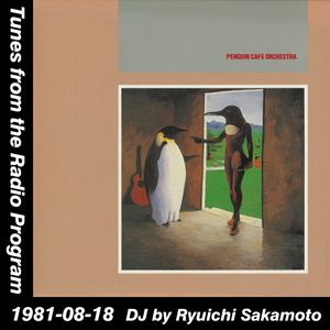 Tunes from the Radio Program, DJ by Ryuichi Sakamoto, 1981-08-18 (2015 Compile)
