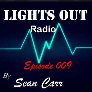 Lights Out Radio Episode 009