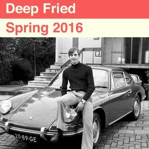 Deep Fried - Spring 2016