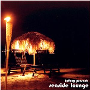 SEASIDE LOUNGE - mixed by Fatboy