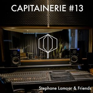 CAPITAINERIE #13 Stephane Lamour & Friends