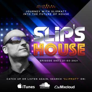Slipmatt - Slip's House #093