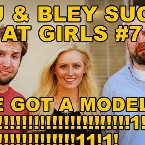 WE GOT A MODEL!!!!!: RJ & Bley Suck At Girls ep 7