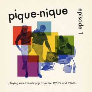 Nº 1   The 60's French Pop Podcast   Les Sixties à Gogo!   Yé-yé  Dancers & Popcorn Charmers