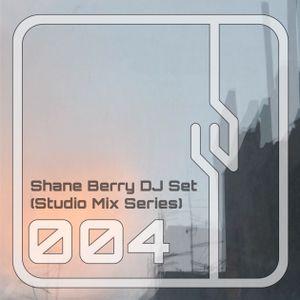 Shane Berry DJ Set 004 (Studio Mix Series)